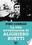 La vita avventurosa di Alighiero Boetti (XS Mondadori)