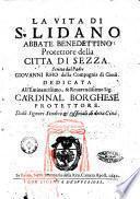 La vita di S. Lidano abbate benedettino protettore della citta di Sezza. Scritta dal padre Giouanni Rho della Compagnia di Giesù. ..