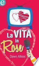La vita in Rose