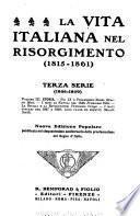 La Vita italiana nel risorgimento (1815-1861) ...: ser. (1846-1849). v. 2. Storia: A sedici annsulle barricate di Milano