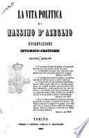 La vita politica di Massimo D'Azeglio osservazioni istorico-critiche
