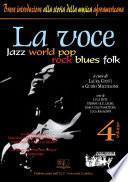 La voce. Jazz world pop rock blues folk