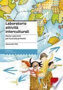 Laboratorio attività interculturali. Storie e attività per la scuola primaria