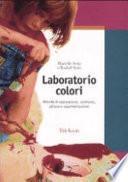Laboratorio colori. Attività di esplorazione, confronto, pittura e rappresentazione