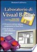Laboratorio di Visual Basic 6. Con floppy disk