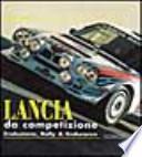 Lancia da competizione. Sport, rally & endurance