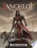 Lande desolate. Lancelot