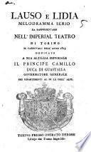 Lauso e Lidia melodramma serio da rappresentarsi nell'Imperial Teatro Di Torino il Carnovale dell'anno 1813 dedicato a sua altezza imperiale il principe Camillo duca di Guastalla governatore generale dei dipartimenti al di là dell'Alpi