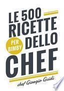 Le 500 ricette dello chef per Bimby