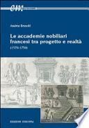 Le accademie nobiliari francesi tra progetto e realtà (1570-1750)