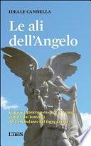 Le ali dell'angelo. La prima guerra mondiale a Bormio vissuta dai bambini del comandante del forte di Oga