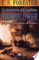 Le avventure del capitano Hornblower. Le imprese del più grande eroe del mare