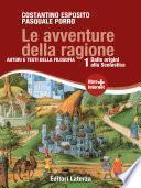 Le avventure della ragione. vol. 1. Dalle origini alla Scolastica