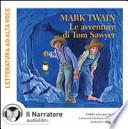 Le avventure di Tom Sawyer. Audiolibro. Con CD Audio formato MP3