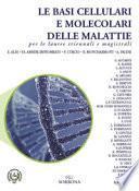 Le basi cellulari e molecolari delle malattie per le lauree triennali e magistrali