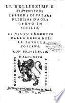 Le bellissime e sententiose lettere di Falari prencipe d'Agrigento in Sicilia, di nuouo tradotte dalla greca nella fauella toscana