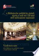 Le Biblioteche pubbliche statali: storia e sedi nei 150 anni dell'unificazione nazionale