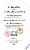 Le bon genie petit journal de l'enfance, presentant, pour chaque jour de l'anne... avec le concours de MM. le vicomte de Chateaubriand...[et al.]