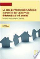 Le case per ferie: valori, funzioni e processi per un servizio differenziato e di qualità. I risultati di una indagine empirica