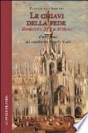 Le chiavi della fede. Benedetto XVI a Milano