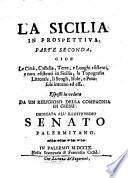 Le Città, Castella, Terre, e Luoghi esistenti, e non esistenti in Sicilia, la Topografia Littorale, li Scogli, Isole, e Penisole intorno ad essa