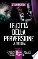 Le città della perversione - 3 romanzi in 1