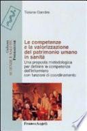 Le competenze e la valorizzazione del patrimonio umano in sanità. Una proposta metodologica per definire le competenze dell'infermiere con funzioni di coordinamento