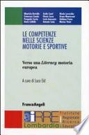 Le competenze nelle scienze motorie e sportive. Verso una Literacy motoria europea