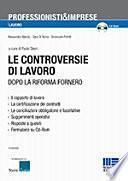Le controversie di lavoro dopo la riforma Fornero. Con CD-ROM