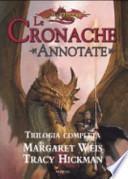 Le cronache annotate. Trilogia completa: I draghi del crepuscolo d'autunno-I draghi della notte d'inverno-I draghi dell'alba di primavera