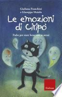 Le emozioni di Ciripò. Fiabe per stare bene con se stessi
