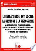 Le entrate degli enti locali: la gestione e la riscossione. Autonomia finanziaria, procedimento d'imposizione, modalità di riscossione, forme di gestione