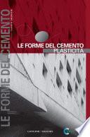 Le forme del cemento. Plasticità