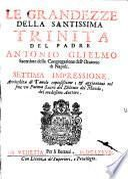 LE GRANDEZZE DELLA SANTISSIMA TRINITA DEL PADRE ANTONIO GLIELMO Sacerdote della Congregatione dell'Oratio di Napoli