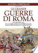 Le grandi guerre di Roma. L'età repubblicana