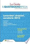 Le Guide Il Quotidiano Ipsoa - Lavoratori stranieri, sanatoria 2012