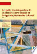 Le guide touristique: lieu de rencontre entre lexique et images du patrimoine culturel