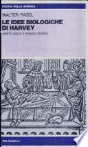 Le idee biologiche di William Harvey. Aspetti scelti e sfondo storico