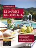 Le imprese del turismo. Diritto e tecniche amministrative delle aziende ricettive ed enogastronomiche. Con guida docente