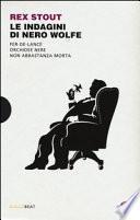 Le indagini di Nero Wolfe: Non abbastanza morta-Orchidee nere-Fer-de-lance