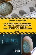 Le indagini di Polizia Giudiziaria nell'era della digitalizzazione delle informazioni delle pubbliche amministrazioni