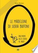 Le madeleine di Silvia Buitoni. Dall'uovo alla cooque al ragù