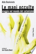 Le mani occulte. Viaggio nel mondo del satanismo