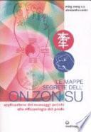 Le mappe segrete dell'on zon su. Applicazione dei massaggi antichi alla riflessologia del piede