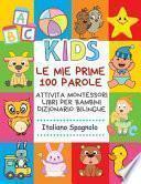 Le Mie Prime 100 Parole Attivita Montessori Libri Per Bambini Dizionario Bilingue Italiano Spagnolo