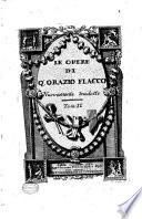 Le opere di Q. Orazio Flacco nuovamente tradotte. Tom. 1. [-2.]