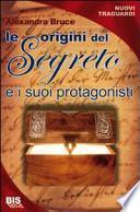 Le origini del «Segreto» e i suoi protagonisti