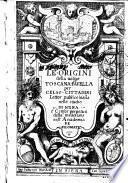 Le origini della volgar toscana fauella per Celso Cittadini lettor publico diessa [sic!] nello studio di Siena e censor perpetuo della medesima nell'Accademia de filomatici
