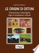 Le origini di Ostuni. Testimonianze archeologiche degli avvicendamenti culturali