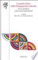 Le parole chiave della pedagogia interculturale. Temi e problemi nella società multiculturale
